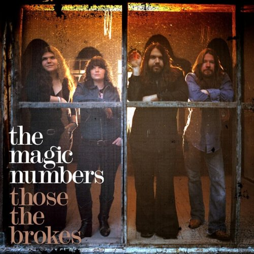 Indie-rock band The Magic Numbers' second album Those the Brokes